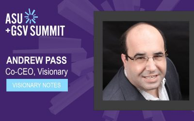 ASU-GSV Summit 2021: Visionary Notes from Andrew Pass