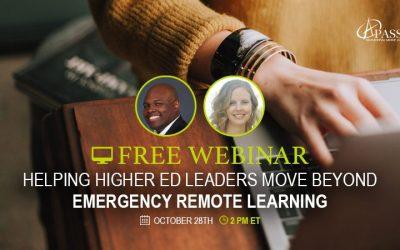 Webinar: Helping Higher Ed Leaders Move Beyond Emergency Remote Learning